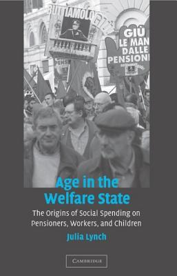 Age in the Welfare State By Lynch, Julia